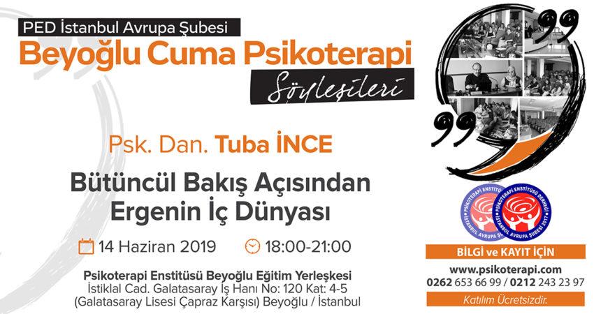 PED_IST_CUMA_SOYLESILERI_INCE_14.6.2019_ERGENINICDUNYASI_09.01.2019_YG