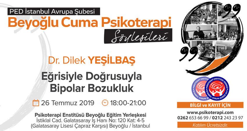 PED_IST_CUMA_SOYLESILERI_YESILBAS_26.7.2019_BIPOLARBOZUKLUK_09.01.2019_YG